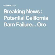 Breaking News : Potential California Dam Failure... Oro