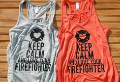 Want so baddllyy! Keep Calm And Love Your Firefighter by TapRackBangNet on Etsy, $33.00