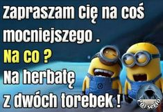 Zaproszenie na coś mocniejszego Funny Minion Memes, Weekend Humor, Funny Mems, Just Smile, More Than Words, Romantic Quotes, Pranks, Funny Pictures, Funny Quotes