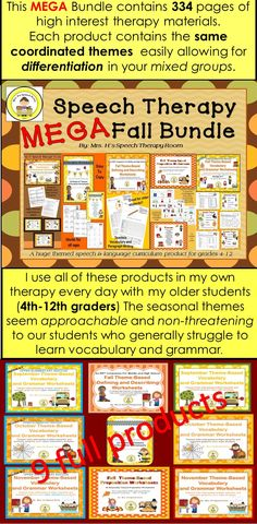 $ MEGA Bundle contains 9 full products and 334 pages of therapy materials. Coordinated themes easily allow for differentiation in your mixed groups. I use all of these products in my own therapy every day with my older students (4th-12th graders) and have gotten NO COMPLAINTS. The kids like that they are learning new things in a mature format. The seasonally appropriate themes seem approachable and non-threatening to our students who generally struggle to learn vocabulary and grammar.