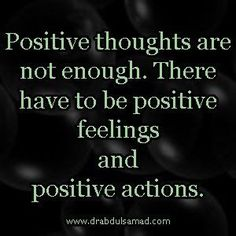 Positive Thoughts + Positive Actions