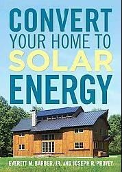 Convert Your Home to Solar Energy (Paperback)    by Barber, Everett M.
