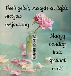 Birthday Qoutes, Special Birthday Wishes, Birthday Cards, Goeie Nag, Afrikaans Quotes, Happy Birthday Images, Birthdays, Inspirational Quotes, Faith