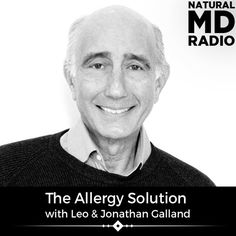 25 The Allergy Solution with Leo & Jonathan Galland by Natural MD Radio on SoundCloud