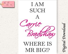 I am such a Carrie Bradshaw - Sex and the City - Quote - Printable - A4 - pinned by pin4etsy.com