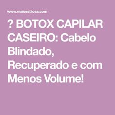 😍 BOTOX CAPILAR CASEIRO: Cabelo Blindado, Recuperado e com Menos Volume!