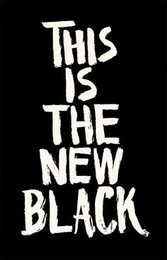 Black is black.