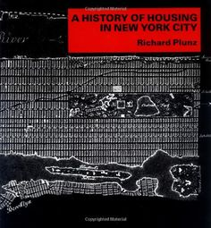 A History of Housing in New York City by Richard Plunz