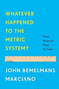 Whatever Happened to the Metric System?: How America Kept Its Feet by John Bemelmans Marciano, http://www.amazon.com/dp/B00J5ED8BU/ref=cm_sw_r_pi_dp_D2y4tb097JDFS