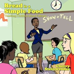 Bread is a Simple Food: Teaching Children about Cultures by Cherry Steinwender http://www.amazon.com/dp/1452085617/ref=cm_sw_r_pi_dp_NuYaub0MY5QDS