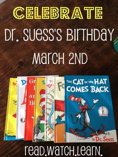Dr. Suess Birthday week 2013. Read, watch and learn with craft projects and more.