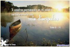 """Postal cristiana para enviar a tus amigos y seres queridos, con el texto: """"Si vosotros permaneceis en mi palabra verdaderamente sois mis discipulos"""" Juan 8.31"""