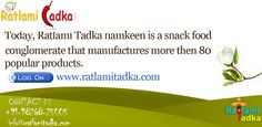 Today, Ratlami Tadka namkeen is a snack food conglomerate that manufactures more than 80 popular products. These products reach taste-lovers in every nook and corner of state today,Ratlami Tadka is quoted as one of town's most inspiring scratch -to-riches stories. Not really surprising, as there was no way such good taste could lose. www.ratlamitadka.com