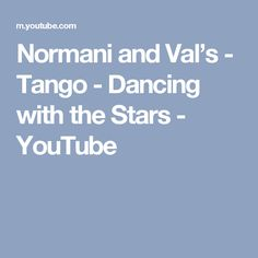 Normani and Val's - Tango  -  Dancing with the Stars - YouTube