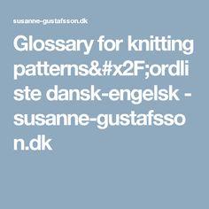 Glossary for knitting patterns/ordliste dansk-engelsk - susanne-gustafsson.dk