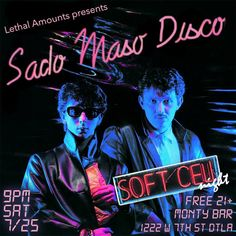 Lethal Amounts presents Sado Maso Disco  Tribute night to the original dou, Marc Almond and Dave Ball. Creating the sleazy, lurid sound of the original S&M Disco band Soft Cell.  Lethal Amounts crew spinning all night, Dark Wave, Eletro and Post Punk danse cllassix of the past and present.   DANCING HIGHLY ENCOURAGED!   Monty Bar 21+ Free Entrance 1222 west 7th st DTLa 90017