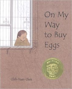 ON MY WAY TO BUY EGGS by CHIH-YUAN CHEN Going to the shop to buy eggs can be an enlightening experience when seen through the eyes of a child. Join Shau-yu as she lets us see and feel the happiness that can be found in our everyday lives. Realistic Fiction, K 1, Little Books, Used Books, My Way, Chen, Eggs, Author, Feelings