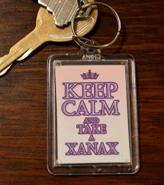 Funny Keychain - Keep CALM and Take a Xanax  - Hillarious Funny Adult Humor Novelty Keychains.
