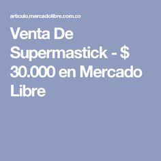 Venta De Supermastick - $ 30.000 en Mercado Libre