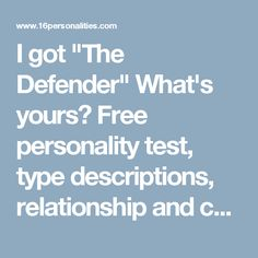 """I got """"The Defender"""" What's yours?  Free personality test, type descriptions, relationship and career advice    