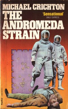 The Andromeda Strain by Michael Chrichton. Panther 1980. Cover artist Peter Gudynas