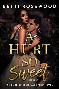 EBook A Hurt So Sweet Volume One: A Dark High School Bully Romance (Elite of Eden Falls Prep Book Author Betti Rosewood New Romance Books, Prep Book, Free Ebooks, Book 1, Short Stories, Bullying, Books To Read, Prepping, It Hurts