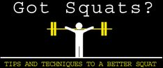 Got Squats? Tips And Techniques For A Better Squat!