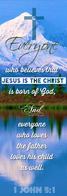 1 John 5:1 Love the Father, love the Son...