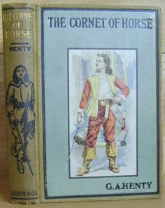 Antique Book  The Cornet of Horse by G A Henty by MyBookHouse, $15.00