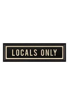 Free shipping and returns on SPICHER AND COMPANY 'Locals Only' Vintage Look Street Sign Artwork at Nordstrom.com. A 12-color giclée print with a cool vintage look and feel is professionally framed and ready for hanging.