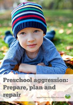 Toddler and preschool aggression is your child's way of communicating. Help them use words instead of actions by using these prepare, plan and repair tips.
