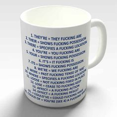 And this mug is perfect for anyone who has something to fucking say about proper grammar.