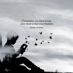Sometimes you have to lose your mind to find your freedom. via (http://ift.tt/2tUHRu0)