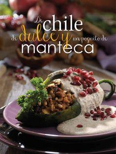 """Chile en nogada Book """"De chile ,de dulce y un poquito de manteca"""" traditional mexican dish www.facebook.com/luisgfotochef"""