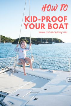 Sailing with kids is very possible. Here are some tricks to kid-proof your boat, making it safe for everyone. | sailing with kids | Kid proof boat | Liveaboard | sail | safe boating | How to | boating safety |