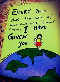 """""""Every place  that the sole of your foot  will tread uponI HAVE GIVEN YOU!"""" Says the Lord   Joshua 1:3  Bible art by Sneha Mary Johns"""