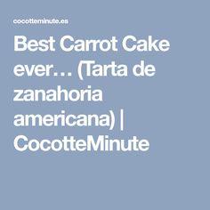 Best Carrot Cake ever… (Tarta de zanahoria americana) | CocotteMinute
