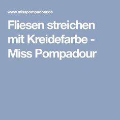 Fliesen streichen mit Kreidefarbe - Miss Pompadour