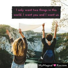 I only want two things in this world. I want you and I want us.  #MyMagicalKiss #RealWomenDatingOver30 #Quotes #PureDatingTips #relationshipgoals #couplegoals