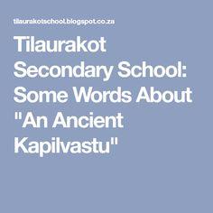 """Tilaurakot Secondary School: Some Words About """"An Ancient Kapilvastu"""""""