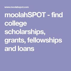 moolahSPOT - find college scholarships, grants, fellowships and loans