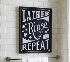 Cute idea ( DIY) Lather Rinse Repeat Sign | Pottery Barn