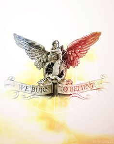 We burn to believe