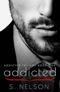 Mythical Books: She intrigues him. She challenges him. - Addicted (Addicted Trilogy #1) by S. Nelson