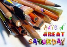 Have A Great Saturday saturday saturday quotes happy saturday saturday quote happy saturday quotes quotes for saturday