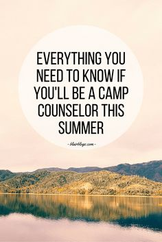 Everything You Need To Know If You'll Be a Camp Counselor This Summer   Blairblogs.com