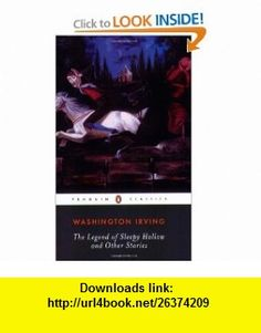 Legend of Sleepy Hollow and Other Stories (Penguin Classics) (9780140437690) Washington Irving, William L. Hedges , ISBN-10: 014043769X  , ISBN-13: 978-0140437690 ,  , tutorials , pdf , ebook , torrent , downloads , rapidshare , filesonic , hotfile , megaupload , fileserve