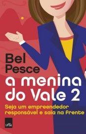 Baixar Livro A Menina do Vale Vol 02 - Bel Pesce em PDF, ePub e Mobi ou ler online