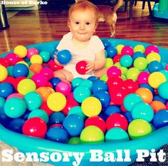House of Burke: Sensory Ball Pit for Baby - Sensory Saturday { Love this !! }