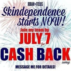 Declare your #skindependence AND your financial independence!! I am offering up a great cashback incentive when you join me and my Rodan and Fields team by July 7th! If you're ready to set up an extra stream of income, message me. Happy 4th!